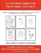 James Manning - Preschool Coloring Workbook (A Coloring book for Preschool Children)