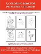 James Manning - Kindergarten Worksheets (A Coloring book for Preschool Children)