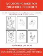 James Manning - Preschool Art Ideas (A Coloring book for Preschool Children)