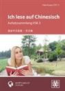 Hefei Huang - Ich lese auf Chinesisch - Aufsatzsammlung HSK 3, m. MP3-CD