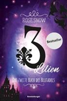 Rose Snow - 3 Lilien, Das zweite Buch des Blutadels