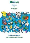 Babadada Gmbh - BABADADA, italiano - Afrikaans, dizionario illustrato - geillustreerde woordeboek - Italian - Afrikaans, visual dictionary