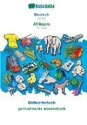 Babadada Gmbh - BABADADA, Deutsch - Afrikaans, Bildwörterbuch - geillustreerde woordeboek - German - Afrikaans, visual dictionary