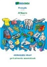 Babadada Gmbh - BABADADA, Français - Afrikaans, dictionnaire visuel - geillustreerde woordeboek