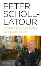 Peter Scholl-Latour - Betrachtungen eines Weltreisenden