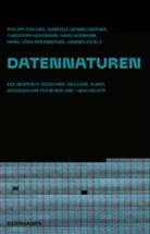Ph Fischer, Philipp Fischer, Gabriele Gramelsberger, Christoph Hoffmann, Hans Hofmann, Hans-Jörg Rheinberger... - Datennaturen