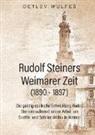 Detlev Wulfes - Rudolf Steiners Weimarer Zeit (1890 - 1897)