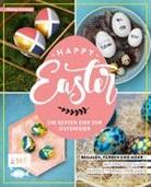 Wiebke Schröder, Wiebke Wendt - Happy Easter - Die besten Eier zur Osterfeier
