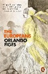 Orlando Figes - The Europeans