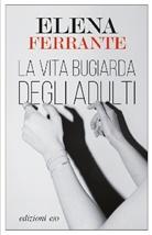 Elena Ferrante - La vita bugiarda degli adulti
