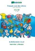 Babadada GmbH - BABADADA, Français avec des articles - Ikirundi, le dictionnaire visuel - kazinduzi y ibicapo - French with articles - Kirundi, visual dictionary