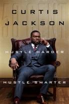"""50 Cent, Jackson Curtis, Curtis Jackson, Curtis """"50 Cent"""" Jackson - Hustle Harder, Hustle Smarter"""