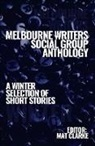Mat Clarke - Melbourne Writers Social Group Anthology