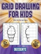 James Manning - How to draw pictures (Grid drawing for kids - Desserts): This book teaches kids how to draw using grids