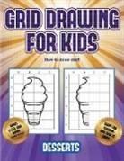 James Manning - How to draw stuff (Grid drawing for kids - Desserts): This book teaches kids how to draw using grids