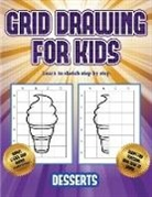 James Manning - Learn to sketch step by step (Grid drawing for kids - Desserts): This book teaches kids how to draw using grids