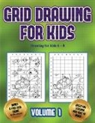 James Manning - Drawing for kids 6 - 8 (Grid drawing for kids - Volume 1): This book teaches kids how to draw using grids