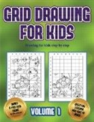 James Manning - Drawing for kids step by step (Grid drawing for kids - Volume 1): This book teaches kids how to draw using grids