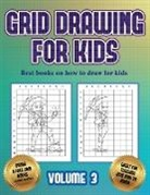 James Manning - Best books on how to draw for kids (Grid drawing for kids - Volume 3): This book teaches kids how to draw using grids