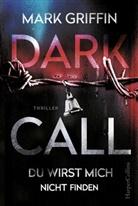 Mark Griffin - Dark Call - Du wirst mich nicht finden