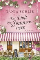 Tania Schlie - Der Duft von Sommerregen