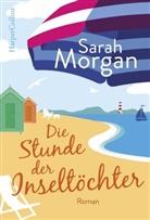 Sarah Morgan - Die Stunde der Inseltöchter