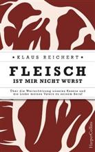 Klaus Reichert - Fleisch ist mir nicht Wurst