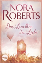 Nora Roberts - Das Leuchten der Liebe