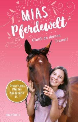 Karen Chr. Angermayer, Karen Christin Angermayer, Karen Christine Angermayer, Mi Bender, Mia Bender - Mias Pferdewelt - Glaub an deinen Traum!