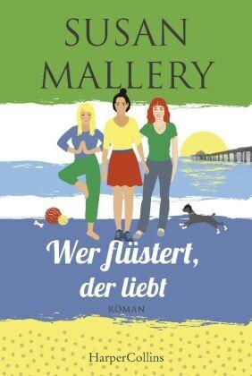 Susan Mallery - Wer flüstert, der liebt - Roman