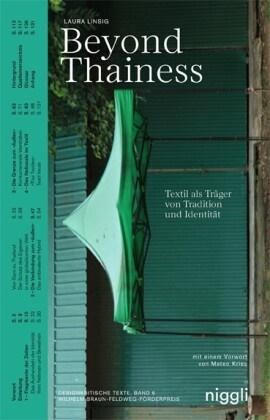 Laura Linsig - Beyond Thainess. Textil als Träger von Tradition und Identität