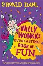Roald Dahl - Willy Wonka's Everlasting Book of Fun