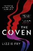 Lizzie Fry - The Coven - For fans of Vox, The Power and A Discovery of Witches