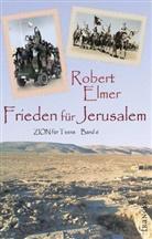 Robert Elmer - Frieden für Jerusalem