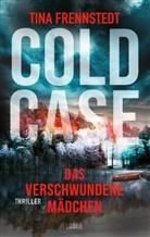 Tina Frennstedt - Cold Case - Das verschwundene Mädchen