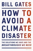 Bill Gates - How to Avoid a Climate Disaster