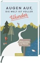 Franziska Marielle Schatz - Augen auf, die Welt ist voller Wunder. Achtsamkeit auf Reisen. Mit Illustrationen von Roadtyping