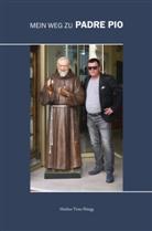Markus Timo Rüegg - Mein Weg zu Padre Pio