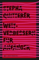 Stepha Quitterer - Weltverbessern für Anfänger