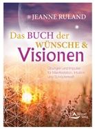 Jeanne Ruland - Das Buch der Wünsche & Visionen