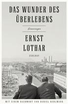 Ernst Lothar - Das Wunder des Überlebens