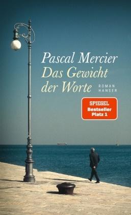Pascal Mercier - Das Gewicht der Worte - Roman