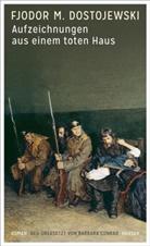 Fjodor M Dostojeweski, Fjodor M. Dostojeweski, Fjodor M. Dostojewskij, Barbar Conrad, Barbara Conrad - Aufzeichnungen aus einem toten Haus