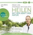 Andreas Michalsen, Andreas (Prof. Dr.) Michalsen, Prof. Dr. Andreas Michalsen, Julian Mehne - Heilen mit der Kraft der Natur, 1 Audio-CD, MP3 (Hörbuch)