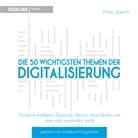 Philip Specht, Andreas Königsmann - Die 50 wichtigsten Themen der Digitalisierung (Hörbuch)