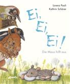 Lorenz Pauli, Kathrin Schärer, Kathrin Schärer - Ei, Ei, Ei! Die Maus hilft aus