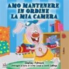 Shelley Admont, Kidkiddos Books - Amo mantenere in ordine la mia camera: I Love to Keep My Room Clean - Italian Edition