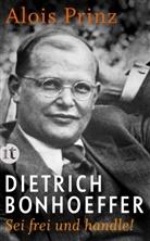 Alois Prinz - Dietrich Bonhoeffer