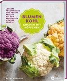 Kathy Kordalis - Blumenkohl: Kochen mit Köpfchen