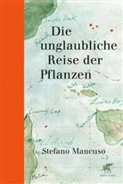 Stefano Mancuso, Grisha Fisher - Die unglaubliche Reise der Pflanzen